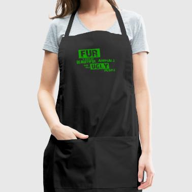 Fur is worn by - Adjustable Apron