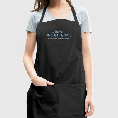 I Dont Insult People - Adjustable Apron