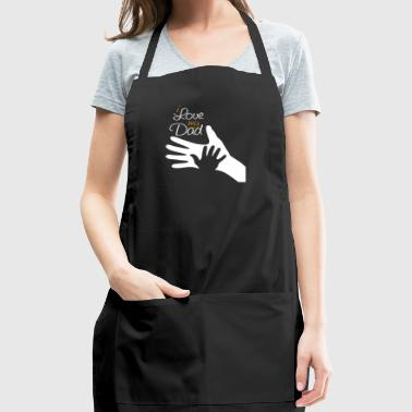 I Love My Dad - Adjustable Apron