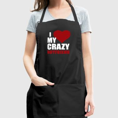 I Love My Crazy Boyfriend - Adjustable Apron
