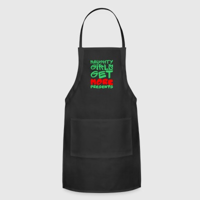 Naughty Girls Get More Presents Christmas - Adjustable Apron