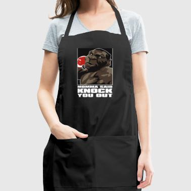 MOMMA SAID KNOCK YOU OUT - Adjustable Apron