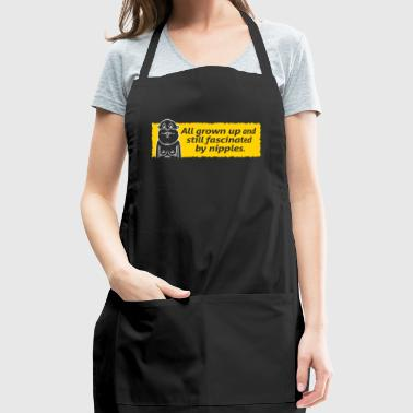 Nipples Fascinate Me Despite My Age. - Adjustable Apron