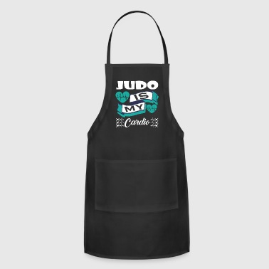 Judo Is My Cardio - Adjustable Apron