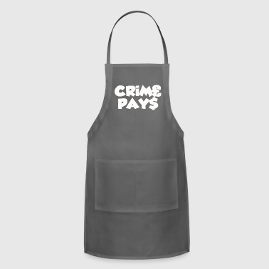 CRIME PAYS - Adjustable Apron