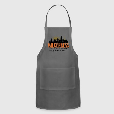 Wilderness is not a luxury - Adjustable Apron