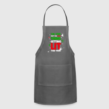 The Tree Isnt The Only Thing Getting Lit This Year - Adjustable Apron