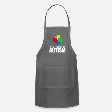 Autism Awareness Autism awareness - being aware of autism - Adjustable Apron