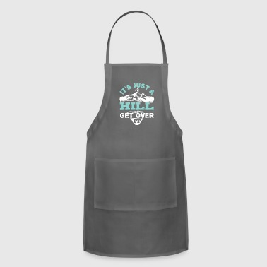 Over Cycling It's Just A Hill Get Over It Funny - Adjustable Apron