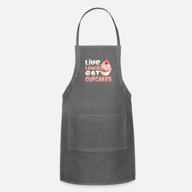 Bakery Live. Laugh. Eat Cupcakes. Novelty T-Shirt - Adjustable Apron
