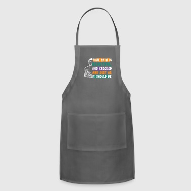 YOUR PATH IS BEAUTIFUL AND CROOKED - Adjustable Apron