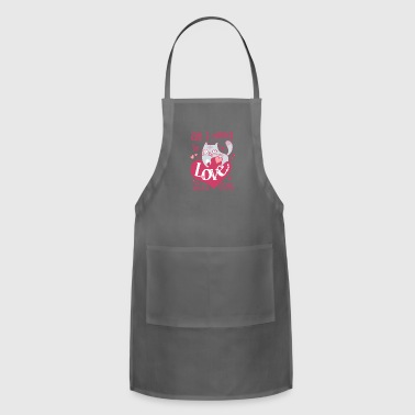all I need is love and a cat! - Adjustable Apron