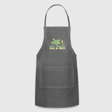 That weekend was in tents - Camper Gift - Adjustable Apron