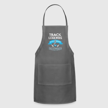 Track Legends are born in December boys - Adjustable Apron