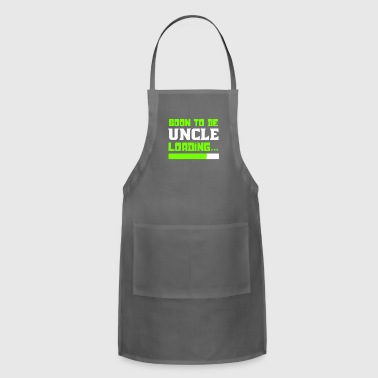 Uncle Soon to be Uncle, Uncle Loading, Uncle To Be - Adjustable Apron