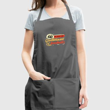 Lazy fat fat fat fat gift idea - Adjustable Apron