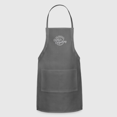 Your underpasses are so dirty and disgusting - Adjustable Apron