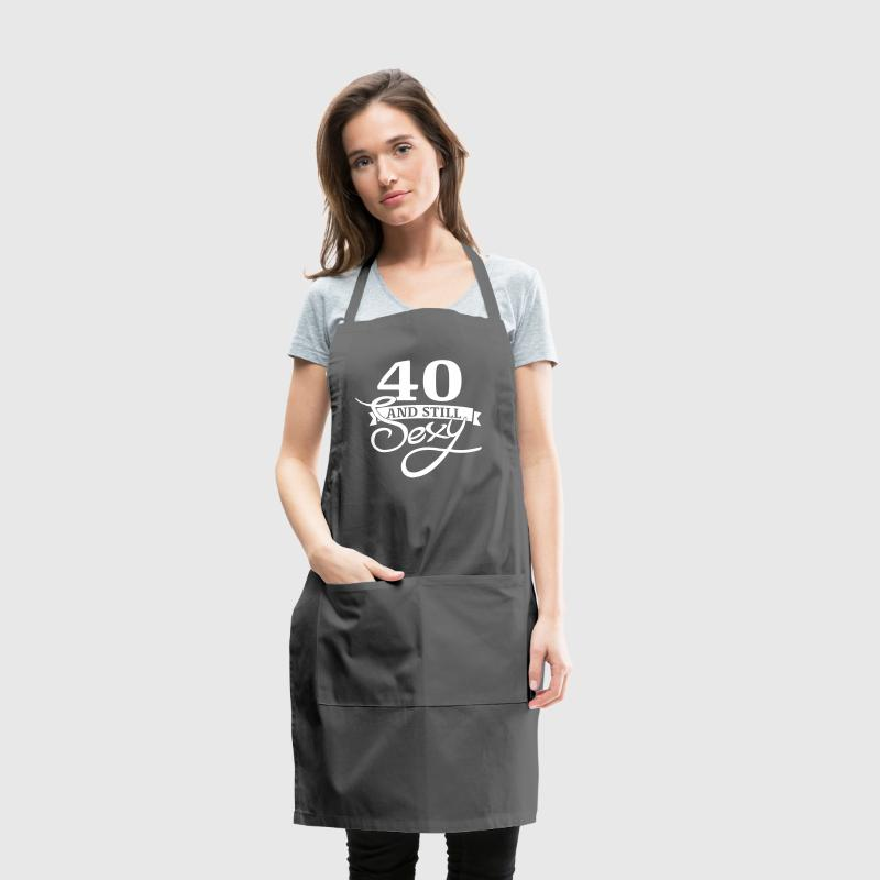 40 and still sexy - Adjustable Apron