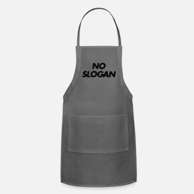 Slogan No Slogan - Adjustable Apron