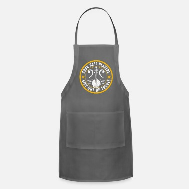 Bass Bass Players Stay Out Of Treble Double Bassist - Adjustable Apron