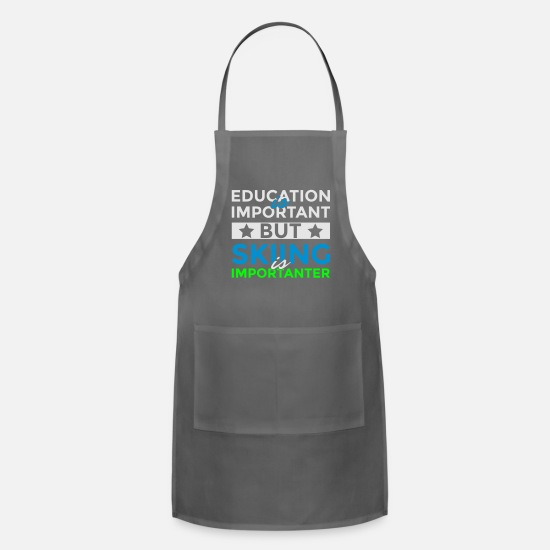 Important Aprons - Education is important but skiing is importanter - Apron charcoal