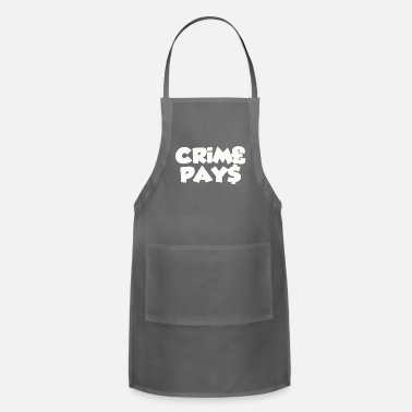 Pay CRIME PAYS - Adjustable Apron