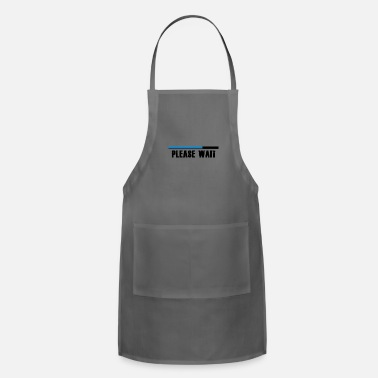 Wait Please wait! - Adjustable Apron