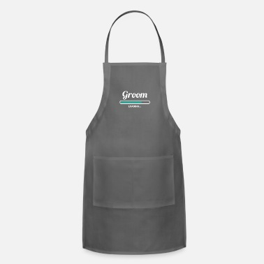 Groom GROOM LOADING - AWESOME SHIRTS FOR GROOMS - Adjustable Apron