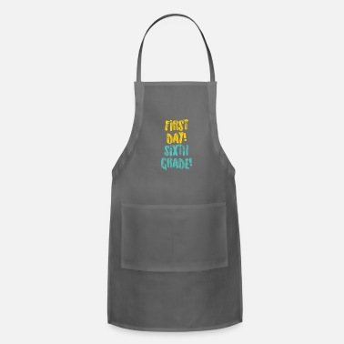 First Sixth Grade Sixth Day Light Funny Sixth Grade Gift 6th Teacher Appreciation - Apron