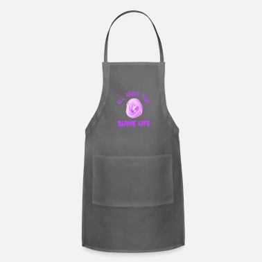 Slime All About That Slime Life, Slime Gift, Slime Queen, Fluffy Slime - Adjustable Apron