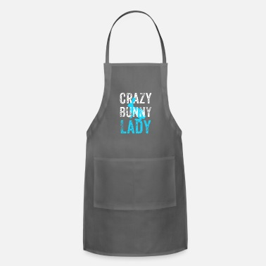 Crazy Crazy Bunny Lady, Bunny Rabbit, Rabbit Lover - Adjustable Apron