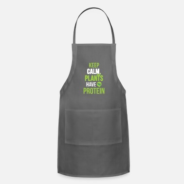 Calm Keep Calm Plants Have Protein funny - Adjustable Apron