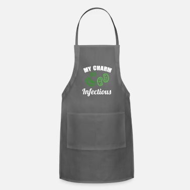 Infectious My Charm Is Infectious - Bacteriologist - Apron