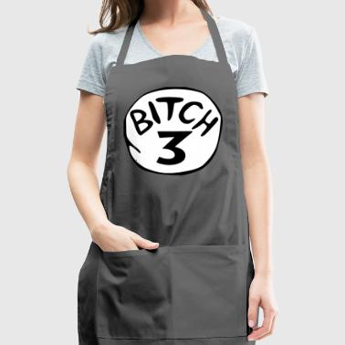 Bitch 3 Funny Halloween Drunk Girl Bachelorette Pa - Adjustable Apron