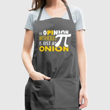 Pi Opinion with out Pi ist just an Onion - Adjustable Apron