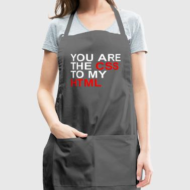 You are the CSS of my HTML - Adjustable Apron