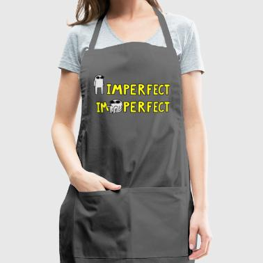 Imperfect - I'm Perfect - Adjustable Apron