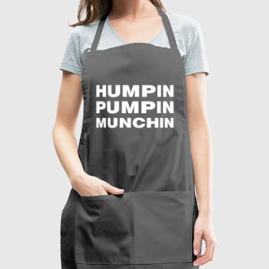 Humpin Pumpin Munchin Bodybuilding Weight Lifting - Adjustable Apron