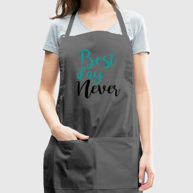 Best Day Never - Adjustable Apron