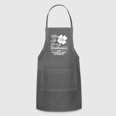 Kiss Me Im Bookkeeper Irish Drunk Whatever - Adjustable Apron