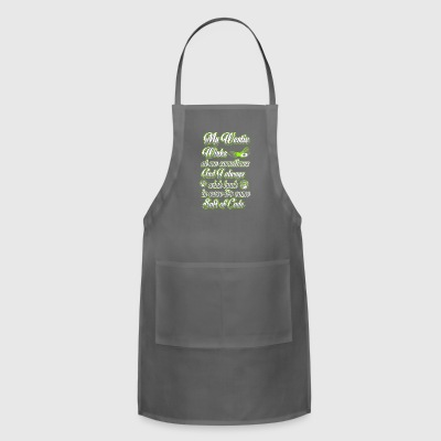 My Westie winks at me sometimes and I always wink - Adjustable Apron