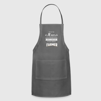 ON THE 8TH DAY GOD MADE A FAMER GIFT - Adjustable Apron
