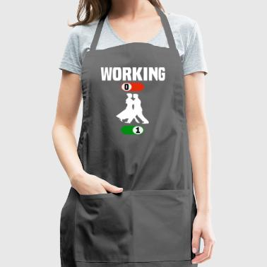 Working Job OFF dance dancing sport ON gift - Adjustable Apron