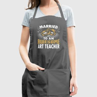 Married To An Awesome Art Teacher - Adjustable Apron