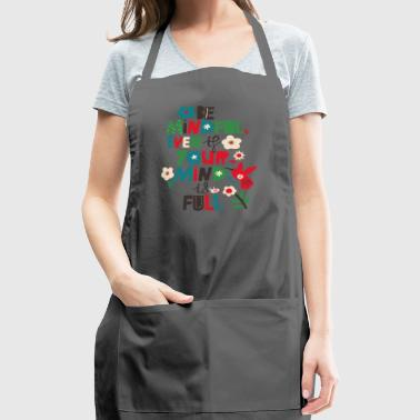 Be Mindful, Even if your Mind is Full - Adjustable Apron