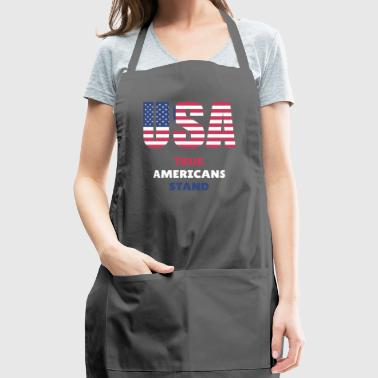 True Americans Stand. Don't Kneel - Adjustable Apron