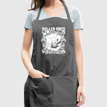 Skilled Chefs Aren't Cheap T Shirt - Adjustable Apron