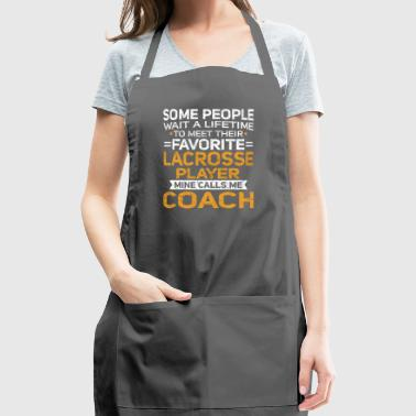 Lifetime to Meet Fave Lacrosse Player Calls Me Coach T Shirt - Adjustable Apron