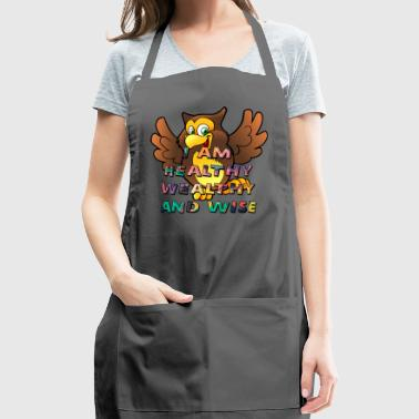 I AM Healthy Wealthy and Wise - Adjustable Apron