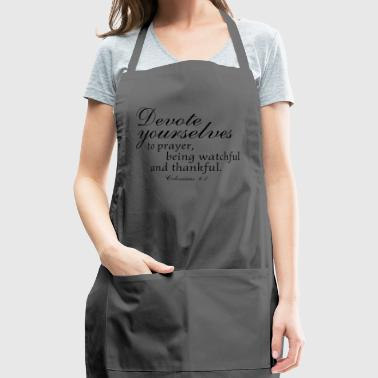 Devote prayer watchful thankful,Colossians Bible - Adjustable Apron